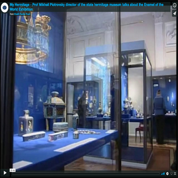 My Hermitage – Prof Mikhail Piotrovsky director of the state hermitage museum talks about the Enamel of the World Exhibition