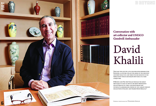 B BEYOND – CONVERSATION WITH ART COLLECTOR AND UNESCO GOODWILL AMBASSADOR DAVID KHALILI
